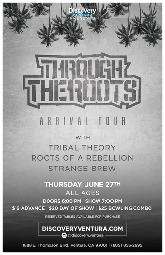 Through The Roots w. Tribal Theory, Roots Of A Rebellion & Strange Brew at Discovery Ventura