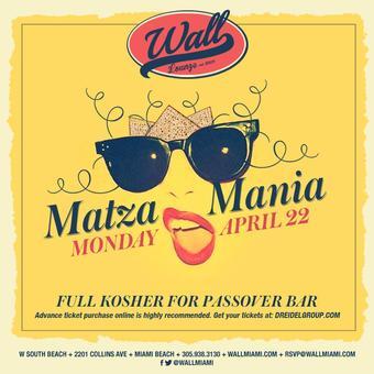 Matza Mania at Wall Miami 4/22 Passover Party