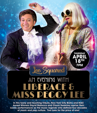 Lee Squared: An Evening With Liberace & Miss Peggy Lee