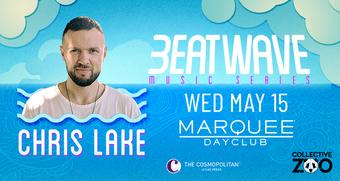 Chris Lake EDC Week: Beatwave Music Series - Marquee Dayclub