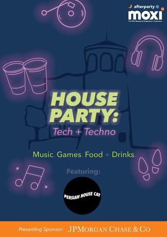 Afterparty@MOXI: House Party - Tech + Techno
