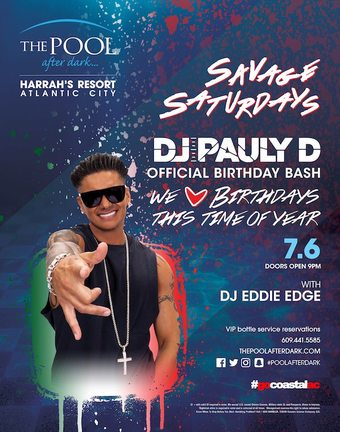 Savage Saturdays with DJ Pauly D's Official Birthday Bash!