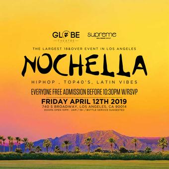 NOCHELLA PARTY @ GLOBE THEATRE  DTLA 18+ Friday Night / EVERYONE FREE until 1030pm