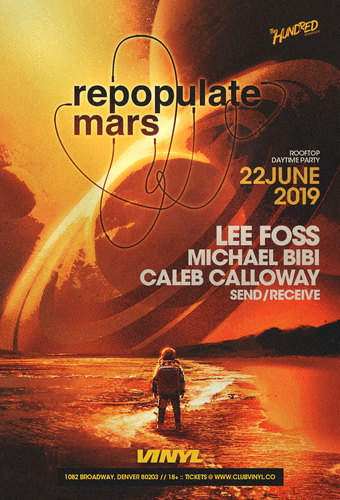 Repopulate Mars: Lee Foss + Michael Bibi + Caleb Calloway + Send/Receive