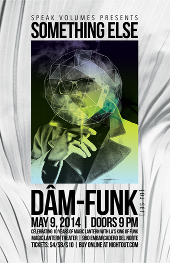 Something Else ft. Dam-Funk (Magic Lantern's 10th Bday)