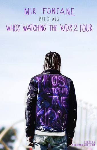 Mir Fontane Presents Who's Watching the Kids 2 Tour