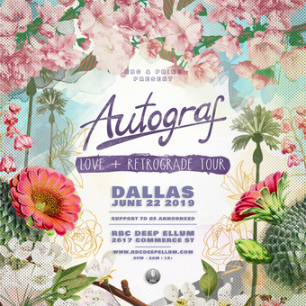 Autograf Love + Retrograde Tour