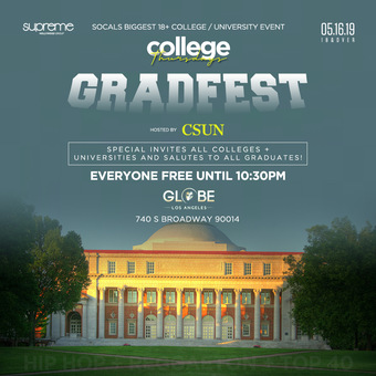 "COLLEGE THURSDAYS @ GLOBE THEATRE 18+ ""GRAD FEST"" EVERYONE FREE until 1030pm"