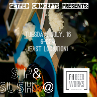 Sip & Sushi a GetFed Concepts Orignal @ FH Beerworks