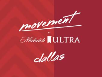 MOVEMENT by Michelob ULTRA Dallas, TX