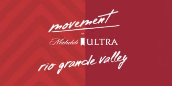 MOVEMENT by Michelob ULTRA - Rio Grande Valley, TX