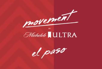 MOVEMENT by Michelob ULTRA - El Paso, TX