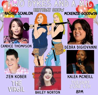 Two Dykes & A Mic Birthday Show!