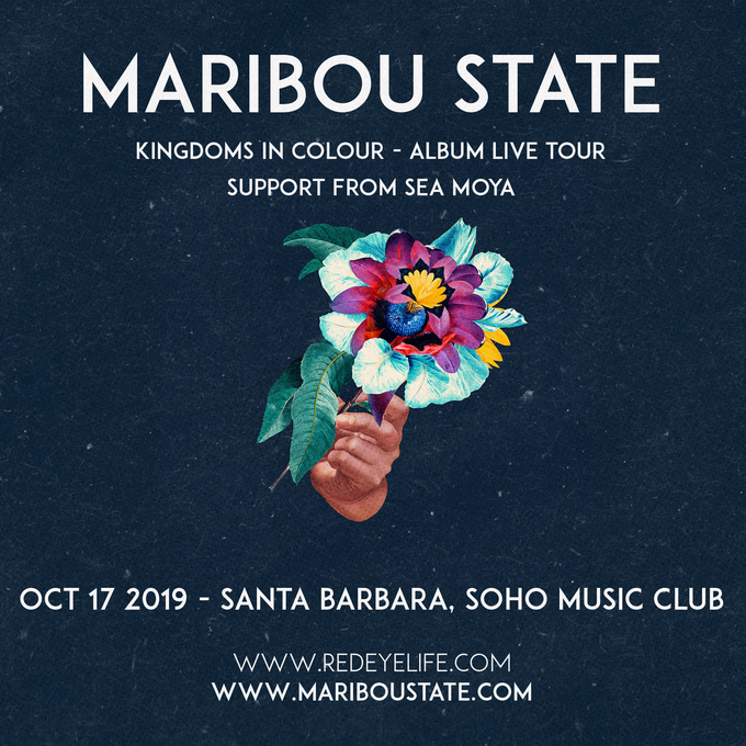 10.17 - Maribou State - Kingdoms In Colour – Album Live Tour - Santa Barbara, CA