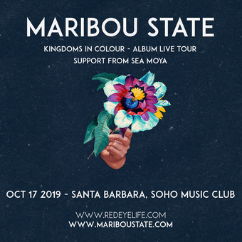 10.17 - Maribou State - Kingdoms In Colour – Album Live Tour - Santa Barbara, CA