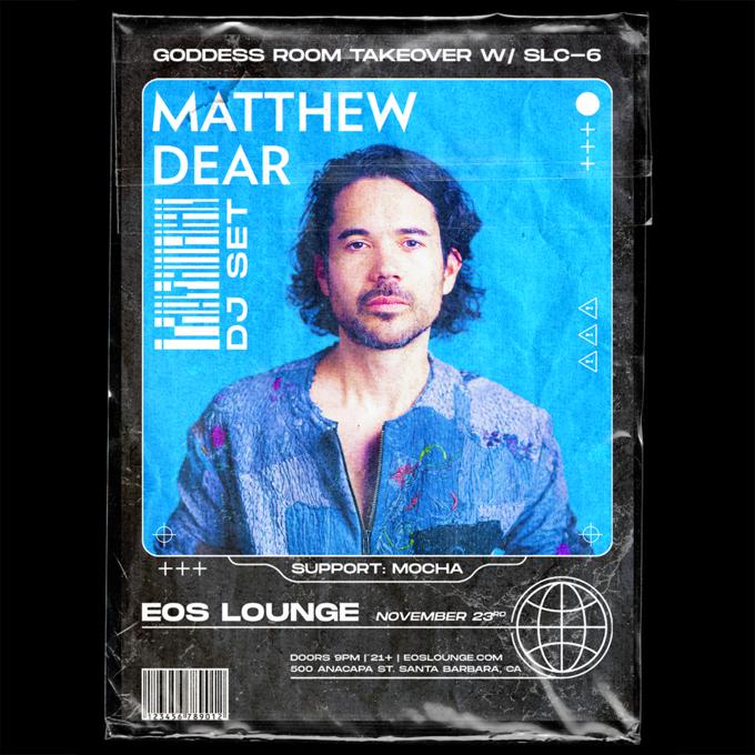 Matthew Dear at EOS Lounge 11.23.19