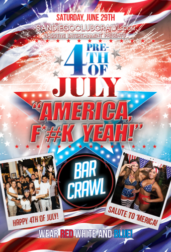 "Pre-4th Of July ""America, F*#CK YEAH!"" Bar Crawl - PACIFIC BEACH Sat Jun 29th"