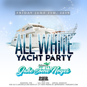 All White Yacht Party 6/21