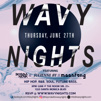Wavy Nights 004 - June 27th