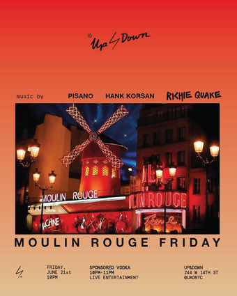 Moulin Rouge at UP & DOWN Friday 6/21