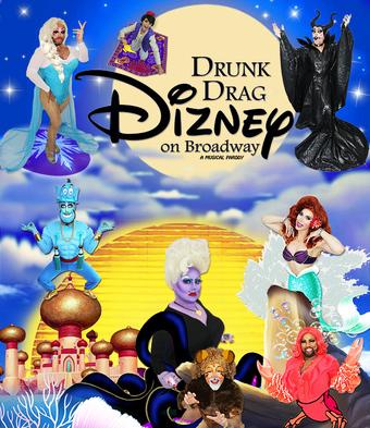 Drunk Drag Broadway: Dizney!