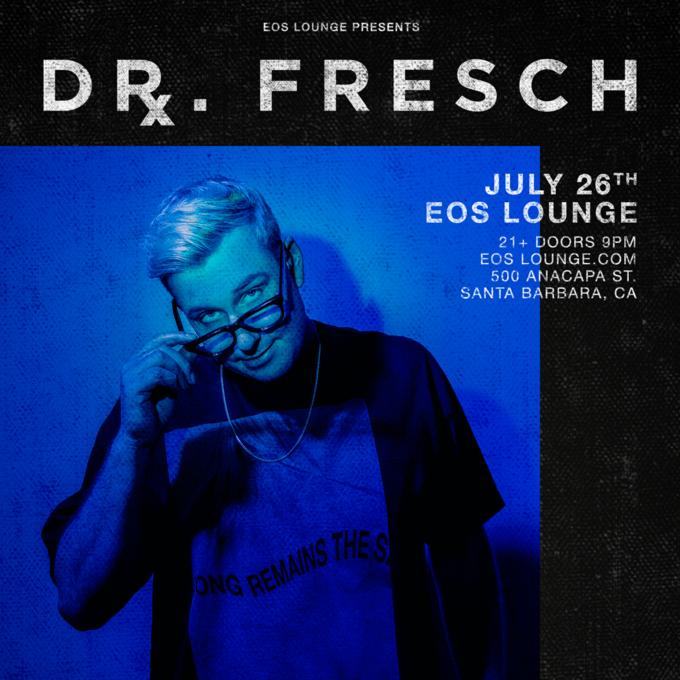 Dr. Fresch at EOS Lounge 7.26.19