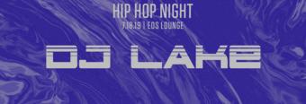 RMG Presents Hip Hop Night at EOS Lounge with DJ Lake 7.18.19