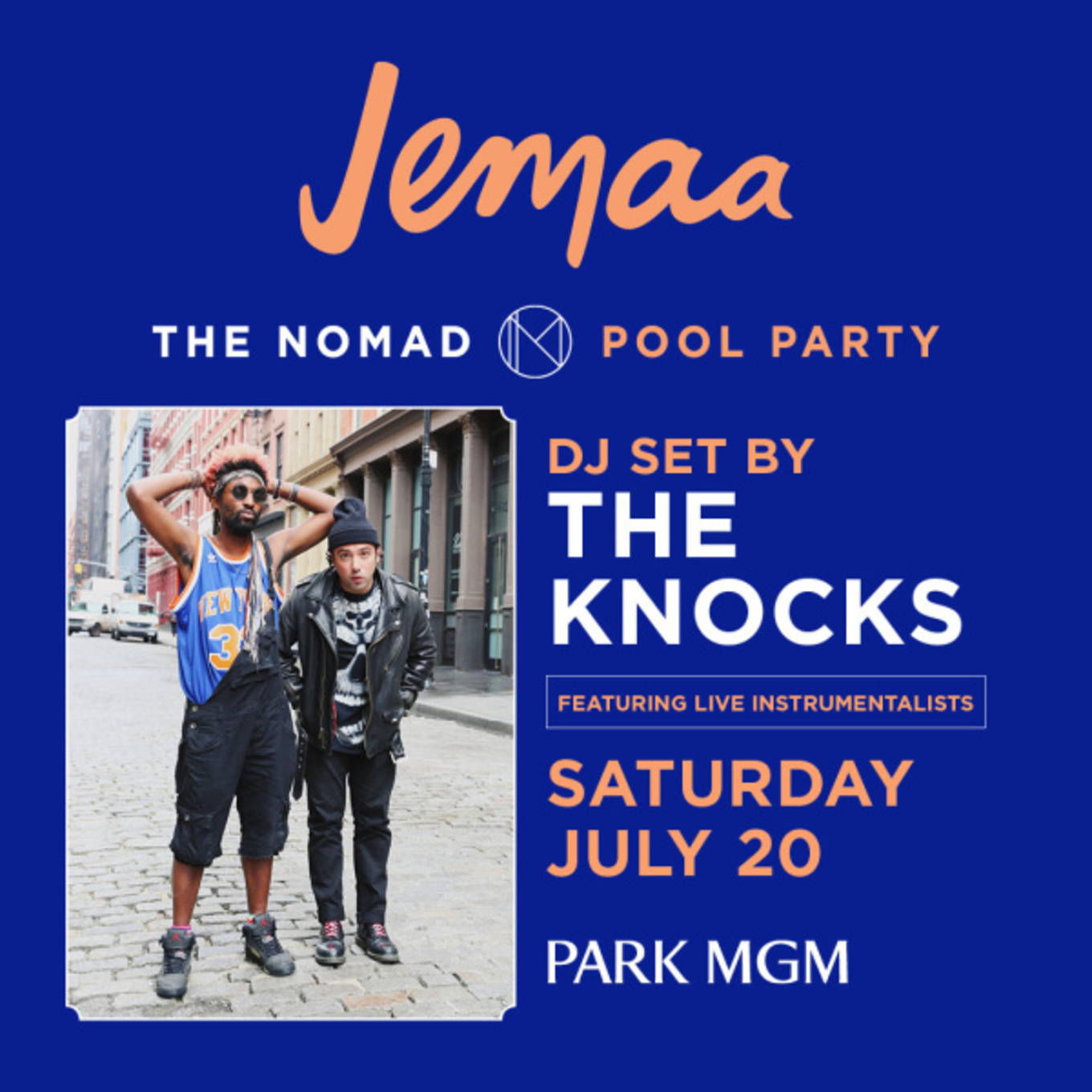 Jemaa feat  THE KNOCKS (DJ SET) - Tickets - PARK MGM, Las