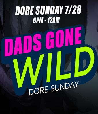 DAD's Gone Wild!