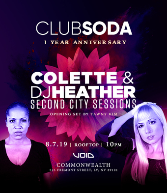 Club Soda 1 Year Anniversary w/ COLETTE & DJ HEATHER