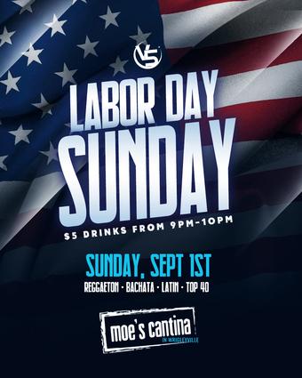 Labor Day Sunday @ Moe's Cantina