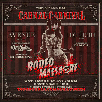 Tao Group Hospitality presents Carnal Carnival Rodeo Massacre