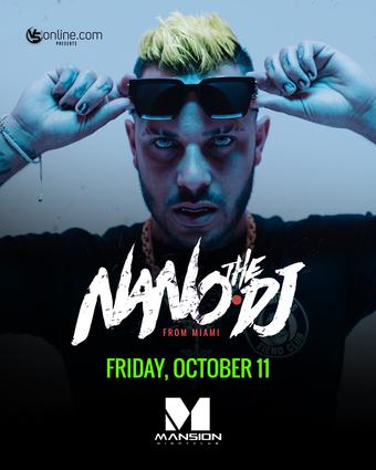 "FRIDAY! ""Nano The DJ"" @ MANSION NIGHTCLUB"