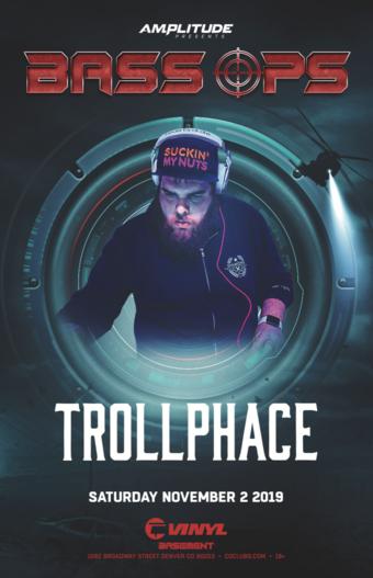 BASS OPS: TrollPhace