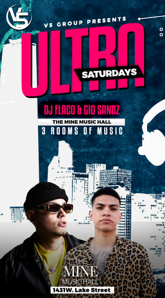 "SATURDAY! – ""ULTRA SATURDAYS"" @ THE MINE MUSIC HALL"