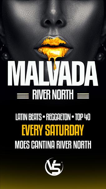 "SATURDAY! ""MALVADA"" @ MOE'S CANTINA (River North)"