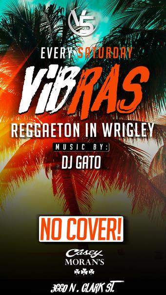 "SATURDAY! ""VIBRAS"" – REGGAETON IN WRIGLEY @ CASEY MORANS"