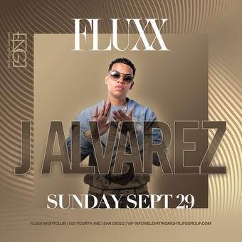 FLUXX Nightclub Presents J Alvarez