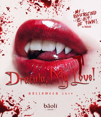 My Boyfriend is Out of Town & Bâoli Miami Present: Dracula, My Love