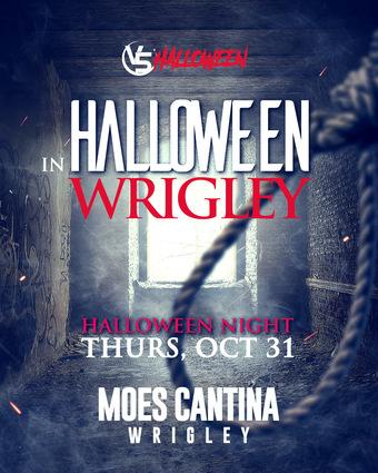 """InHalloween Wrigley"" @ Moe's Cantina (Wrigley)"