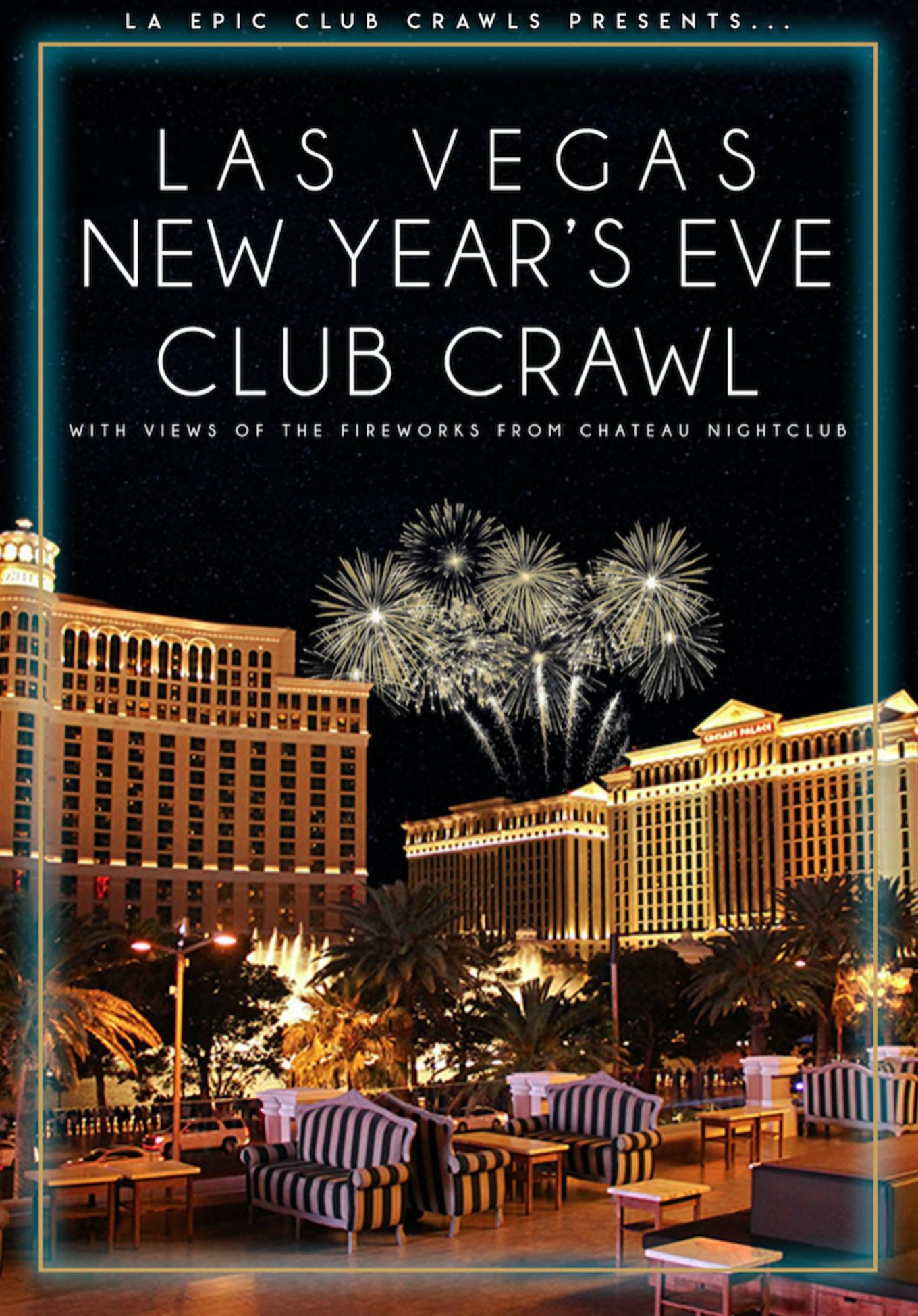 2020 Las Vegas New Years Eve Club Crawl ending at Chateau ...