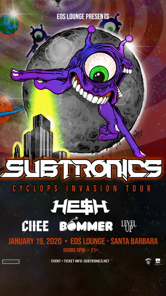 Subtronics Cyclops Invasion at EOS Lounge - 01.19.20