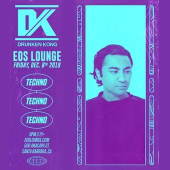 Drunken Kong TECHNO NIGHT at EOS Lounge - 12.6.19
