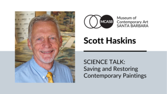 Science Talk I Scott M. Haskins: Saving and Restoring Contemporary Paintings