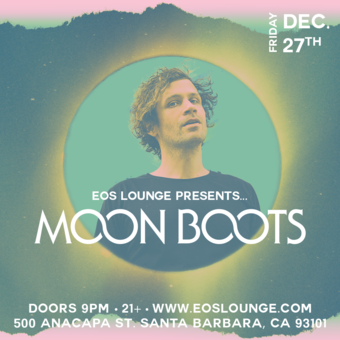 Moon Boots at EOS Lounge - 12.27.19