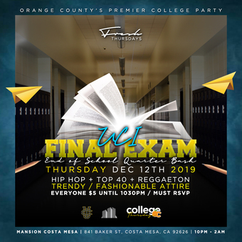 "COLLEGE THURSDAYS @ MANSION COSTA MESA 18+ / UCI ""FINAL EXAM"" End of School Party / $5 until 1030"