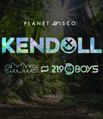 Planet Disco: Kendoll, Shdws, 219 Boys & MORE!