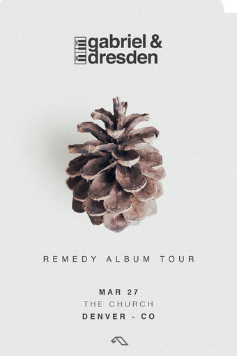 Gabriel & Dresden - Remedy Tour Denver