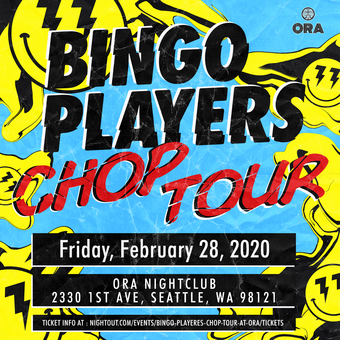 "Bingo Players ""CHOP TOUR "" at Ora"