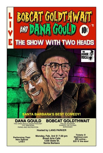 Bobcat Goldthwait & Dana Gould starring in The Show With Two Heads!
